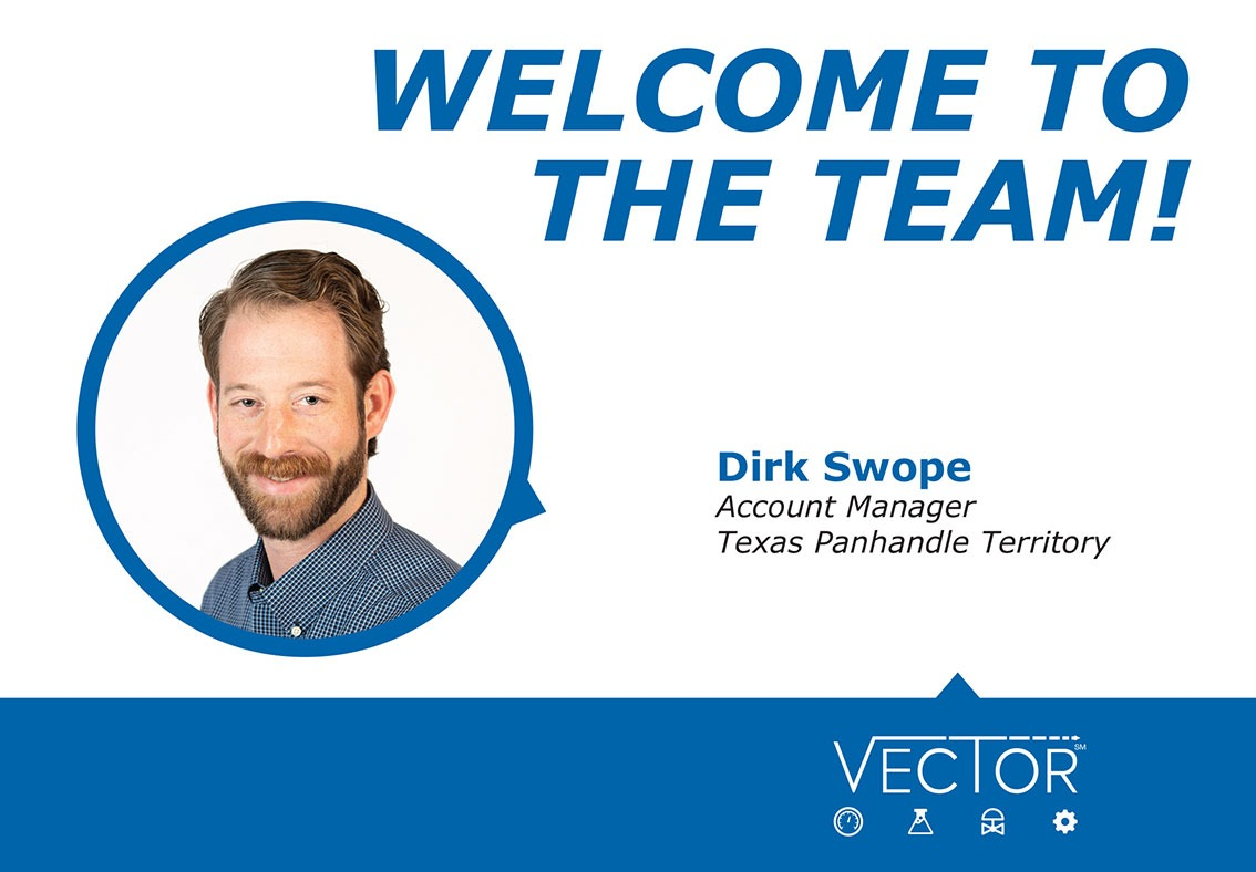 Welcome to the Vector CAG Team - Dirk Swope, Account Manager, Texas Panhandle Territory
